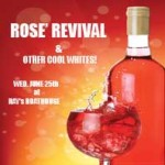 ROSE' REVIVAL & Other Cool Whites! Wed. June 25