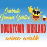 Downtown Kirkland Solstice Wine Walk June 22