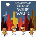 Kirkland Wine Walk Fri. Aug. 26