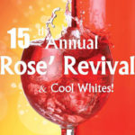 15th Annual Rose' Revival Wed. May 10