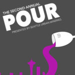 POUR ~ Seattle Urban Wineries Sat. June 16